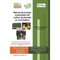 Libro Manual De Manejo Sustentable Del Cultivo De Jitomate E