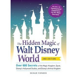 The Hidden Magic Of Walt Disney World Digital