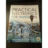 Libro De Electronica: Practical Electronics For Inventors