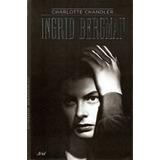 Ingrid Bergman - Chandler, Charlotte
