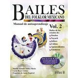 Bailes Del Folklor Mexicano Libro Y C. D. Vol. Envío Gratis