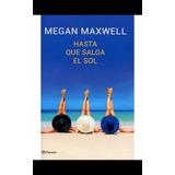Megan Maxwell - Hasta Que Salga El Sol (pdf)