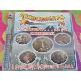 Renacimiento 74 Cd 27 Aniversario En Vivo Desde Monterrey Nl
