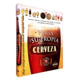 Libro Haga Su Propia Cerveza Artesanal - Tapa Dura - Lexus