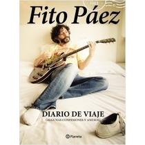 Diario De Viaje (algunas Confesiones Y Anexos) - Fito Paez