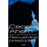 Recuerdos Prestados. Cecelia Ahern. Vergara