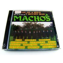 Banda Machos / Pacas De A Kilo Y Mucho Mas Cd Nuevo Ed 1993