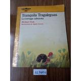 Tranquila Tragaleguas Tortuga Cabezota Michael Ende Ll7014