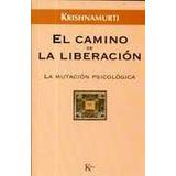 El Camino De La Liberacion - Krishnamurti