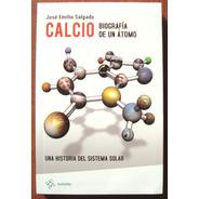 L1033. Calcio, Biografía De Un Átomo. José Emilio Salgado