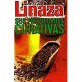 Linaza, Sus Propiedades Curativas