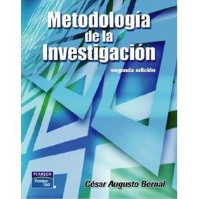 Libro: Metodologia De La Investigacion - Cesar Bernal - Pdf
