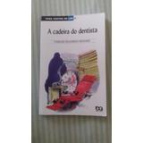A Cadeira Do Dentista De Carlos Eduardo Novaes
