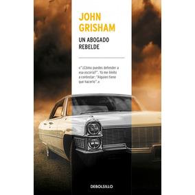 Un Abogado Rebelde - John Grisham | Bolsillo