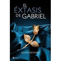 El Extasis De Gabriel - Sylvain Reynard - Libro