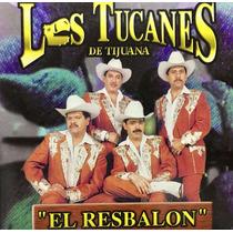 Cd Los Tucanes De Tijuana El Resbalon Promo Usado