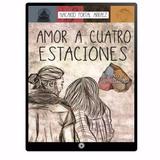 Amor A Cuatro Estaciones + La Vida Entre Mis Dedos