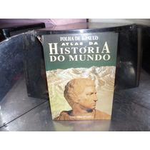 2 Livro Atlas Da História Do Mundo - Folha De São Paulo