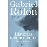 Historias Inconscientes - Gabriel Rolón. Digital