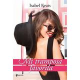 Mi Tramposa Favorita - Isabel Keats - E Book Correo Electro