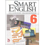 Smart English 6 - Ingles - Angela Sulzer Augusto E Graca Ban