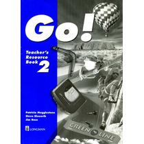 Go! 2 Teachers Resource Book - Patricia Mugglestone/ Longman