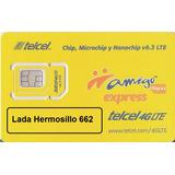 Chip Telcel 4g Lada 662 Hermosillo. Escoja #, Envío Grati$