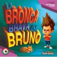 La Bronca Brava De Bruno Para Chicas Y Chicos Ed Sudestada