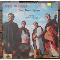Los Forasteros Sigo Tu Huella Raro Lp Vinilo Argentina