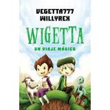 Saga Completa Wigetta 6 Tomos Vegetta777 Willyrex