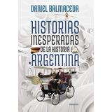 Libro Historias Inesperadas De La Historia Argentina De Dani