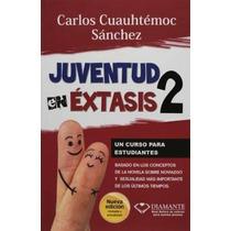 Libro Juventud En Extasis 2 De Cuauhtemoc Sanchez