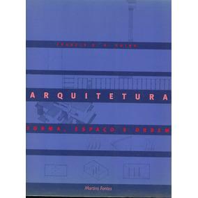 Livro Arquitetura Forma, Espaço E Ordem, Francis D. K. Ching
