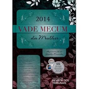 Livro - Vade Mecum Da Mulher - 1ª Edição 2014 - Equipe Rt