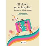 El Clown En El Hospital De Mariana Ramos E I Usandivaras