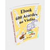Ebook 600 Acordes No Violao - Arquivo Em Pdf