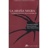 Araña Negra Y Otros Cuentos Aracnofóbicos. (te)