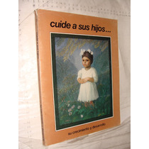 Libro Cuide A Sus Hijos , Su Crecimiento Y Desarrolo , 144 P