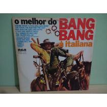 Lp - Trilha Sonora - O Melhor Do Bang Bang A Italiana - 1978