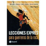 Lecciones Expres Para Guerreros De La Roca.a Ilgner.desnivel