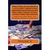 Forex Price Secretos De Acción Secretos Poco Sucios Y Subter