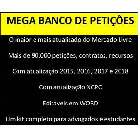 Kit Petições Editáveis 2018 C/ Atualização Ncpc + De 90.000
