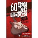 60 A¿os De Rock Mexicano Vol.1 (1956-1979)