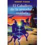 El Caballero De La Armadura Oxidada + Audiolibros Calidad