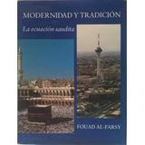Libro Modernidad Y Tradición La Ecuación Saudita - Al Frasy