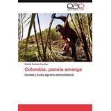 Colombia, Panela Amarga; Natalia Robledo Escobar