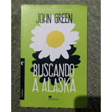 Libro Buscando A Alaska - John Green. Nuevo