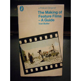 The Making Of Feature Films - A Guide Ivan Butler