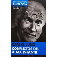 Conflictos Del Alma Infantil - Jung - Paidós
