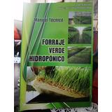 Forraje Verde Hidroponico (copia). Antonio Rosas Roa